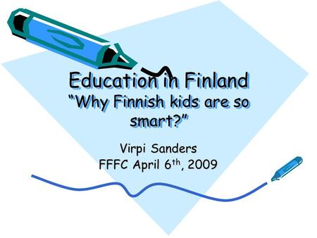 "Education in Finland ""Why Finnish kids are so smart?"""