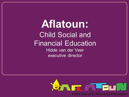 Aflatoun: Child Social and Financial Education Hidde van der Veer executive director.
