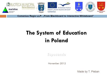 Made by T. Pleban Comenius Regio LLP: From Blackboard to Interactive Whiteboard.