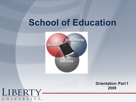 School of Education Orientation: Part 1 2009. Accreditation In addition to LU accreditation by SACS, Libertys SOE is accredited by the ACSI (Association.