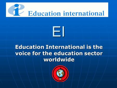EI Education International is the voice for the education sector worldwide.