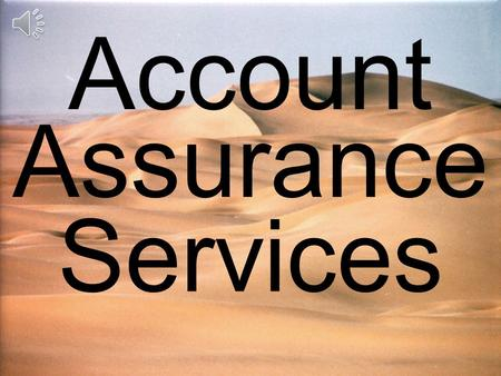 Account Assurance Services This is what we protect you from the consequences of Cyber Crime.