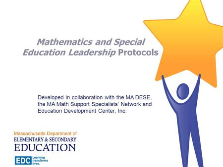 Mathematics and Special Education Leadership Protocols Developed in collaboration with the MA DESE, the MA Math Support Specialists Network and Education.