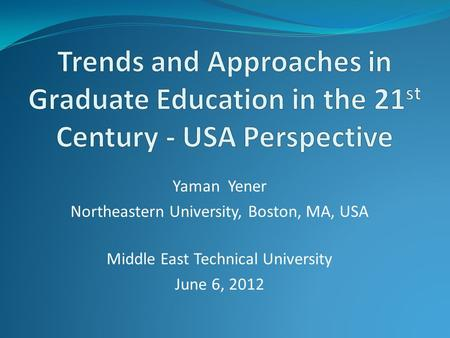 Yaman Yener Northeastern University, Boston, MA, USA Middle East Technical University June 6, 2012.