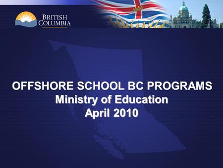 CERTIFICATION RATIONALE Authentic BC program Teacher professional development/exchange Cultural and educational exchanges International student opportunities/exchanges.