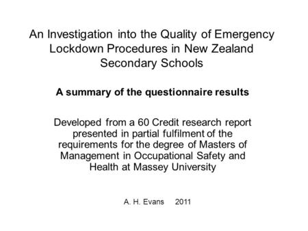 An Investigation into the Quality of Emergency Lockdown Procedures in New Zealand Secondary Schools Developed from a 60 Credit research report presented.