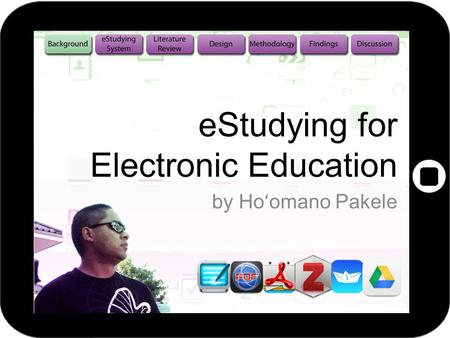EStudying for Electronic Education by Ho ʻ omano Pakele.