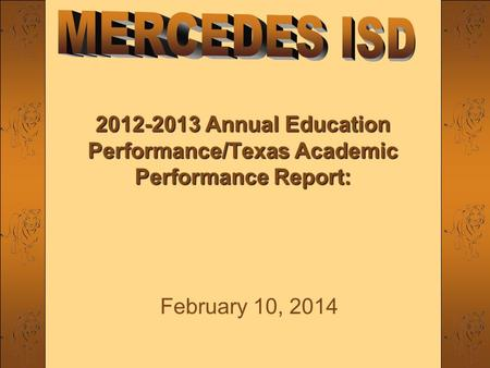 2012-2013 Annual Education Performance/Texas Academic Performance Report: February 10, 2014.