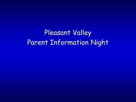 Pleasant Valley Parent Information Night. Connecticut Summit Message: We Have A Reading Problem In Connecticut Many entering K students do not have expected.