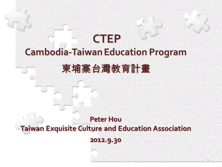 1. Cambodia-Taiwan Education Program (CTEP) is a program through which Taiwanese volunteers provide Chinese, English and computer education to Cambodian.
