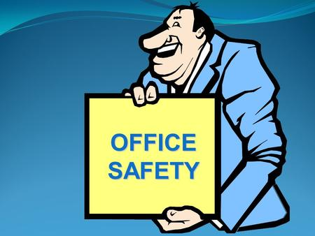 OFFICE SAFETY Legislation Statute obligations employers, employees & others consultation classes of persons reporting & recording Common Law duties of.