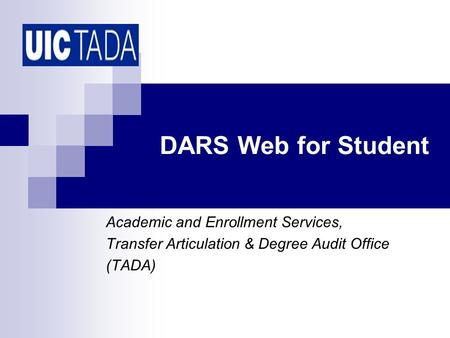 DARS Web for Student Academic and Enrollment Services, Transfer Articulation & Degree Audit Office (TADA)