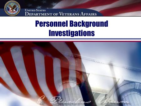 Personnel Background Investigations. Introduction The interests of the national security require that all persons privileged to be employed in the departments.