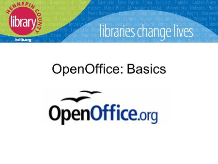 OpenOffice: Basics. What is OpenOffice.org? Software product: A suite of 6 programs that perform the same or similar tasks as those in Microsoft Office.