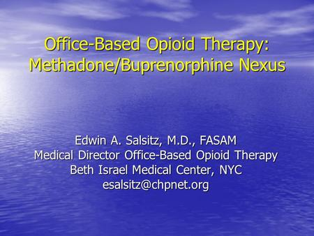 Office-Based Opioid Therapy: Methadone/Buprenorphine Nexus