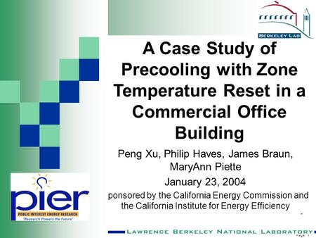Page 1 Peng Xu, Philip Haves, James Braun, MaryAnn Piette January 23, 2004 Sponsored by the California Energy Commission and the California Institute for.