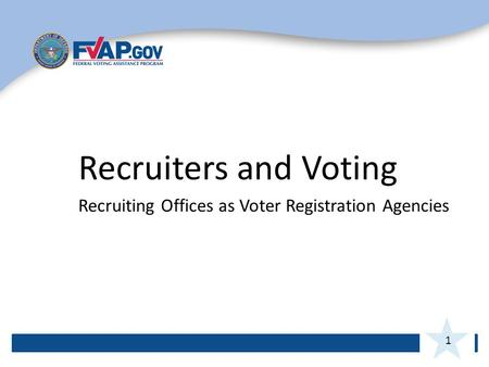 1 Recruiters and Voting Recruiting Offices as Voter Registration Agencies.