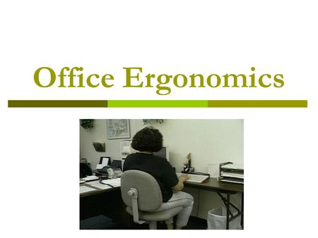 Office Ergonomics.
