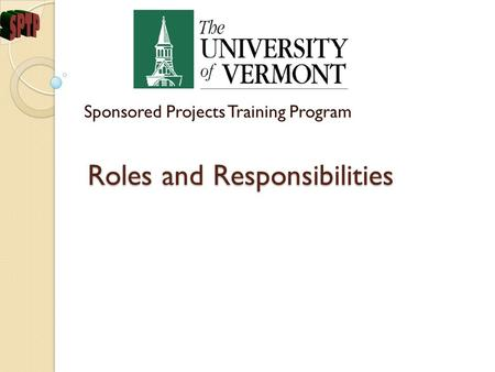 Roles and Responsibilities Sponsored Projects Training Program.