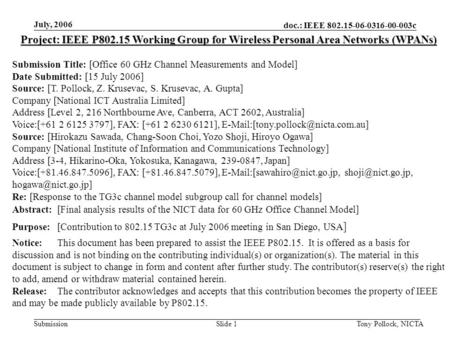 Doc.: IEEE 802.15-06-0316-00-003c Submission July, 2006 Tony Pollock, NICTASlide 1 Project: IEEE P802.15 Working Group for Wireless Personal Area Networks.