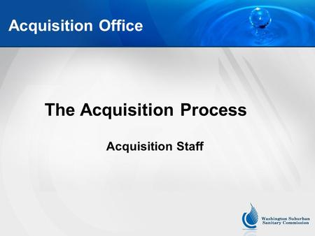 Acquisition Office The Acquisition Process Acquisition Staff.