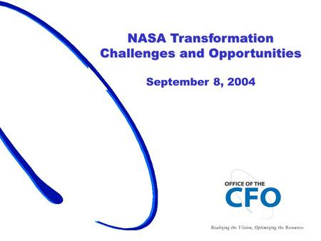 September 8, 2004 1 NASA Transformation Challenges and Opportunities September 8, 2004.
