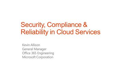 Security, Compliance & Reliability in Cloud Services.