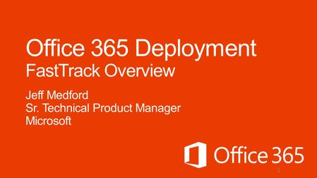 Office 365 Deployment FastTrack Overview