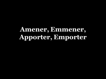 Amener, Emmener, Apporter, Emporter. Apporter / amener =To bring The French verbs apporter and amener are used to indicate that you are bringing someone/something.
