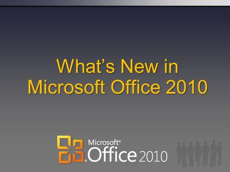 Whats New in Microsoft Office 2010. Get More in Office Professional Plus 2010 With SharePoint Workspace, OneNote and Office Web Apps Experience Business.
