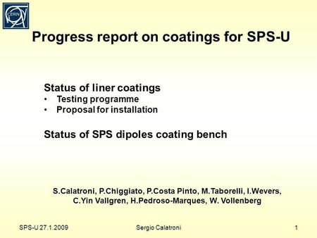 Progress report on coatings for SPS-U S.Calatroni, P.Chiggiato, P.Costa Pinto, M.Taborelli, I.Wevers, C.Yin Vallgren, H.Pedroso-Marques, W. Vollenberg.