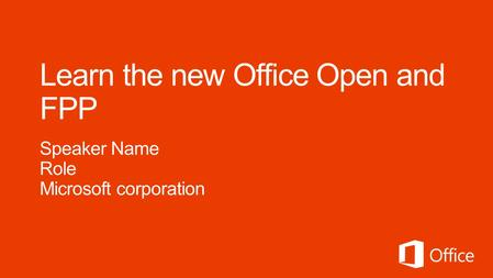 Learn the new Office Open and FPP