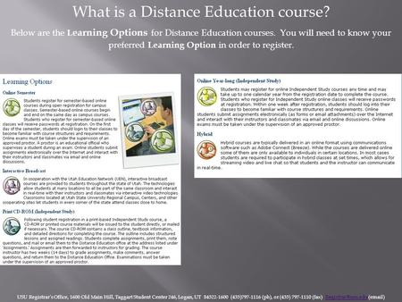 What is a Distance Education course? Below are the L earning Options for Distance Education courses. You will need to know your preferred Learning Option.