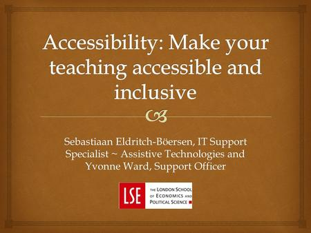 Sebastiaan Eldritch-Böersen, IT Support Specialist ~ Assistive Technologies and Yvonne Ward, Support Officer.