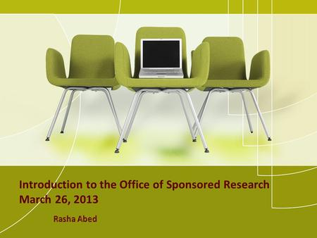 Introduction to the Office of Sponsored Research March 26, 2013.