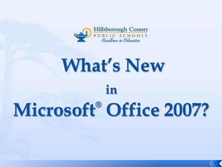 Whats New in Microsoft ® Office 2007? Whats New in Microsoft ® Office 2007?