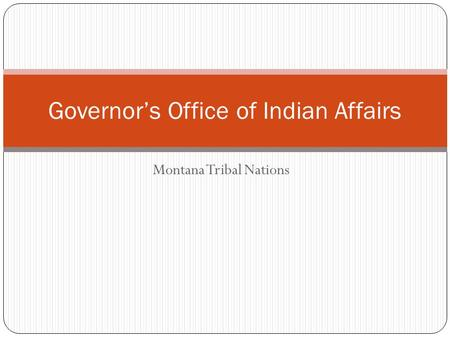 Montana Tribal Nations Governors Office of Indian Affairs.