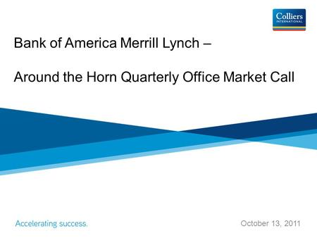 Bank of America Merrill Lynch – Around the Horn Quarterly Office Market Call October 13, 2011.