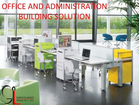 OFFICE AND ADMINISTRATION BUILDING SOLUTION. Nomadic work practices and the constant pursuit of optimized productivity are influencing the design of office.