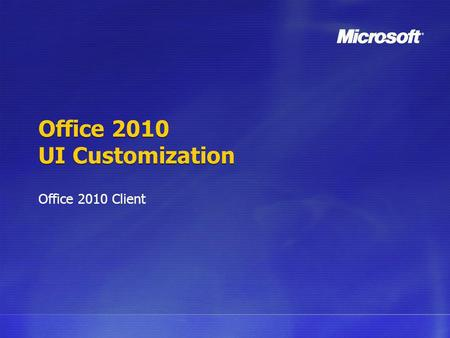 Office 2010 UI Customization Office 2010 Client. Outline Office and Visual Studio 2010 Office UI Customizations Custom Task Panes Outlook Form Regions.