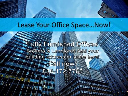 Lease Your Office Space…Now!. All Inclusive Fully-Furnished Office …powerful cost-savings program - Tenant Improvement Cost: $10-$15/ft² - Furniture Cost: