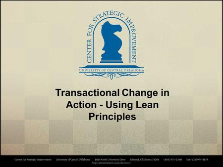 Transactional Change in Action - Using Lean Principles.