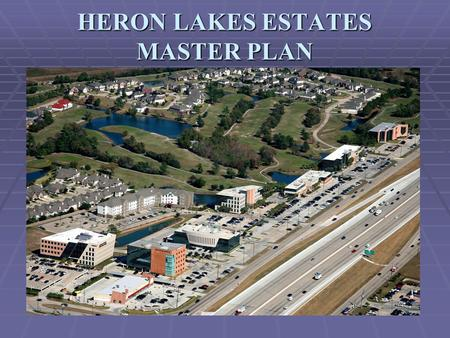 HERON LAKES ESTATES MASTER PLAN. HERON LAKES ESTATES LOCATION.