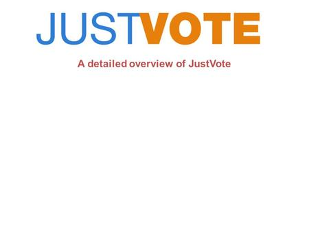 A detailed overview of JustVote. Cost Effective JustVote is one of the most cost effective RF response systems currently available with prices starting.