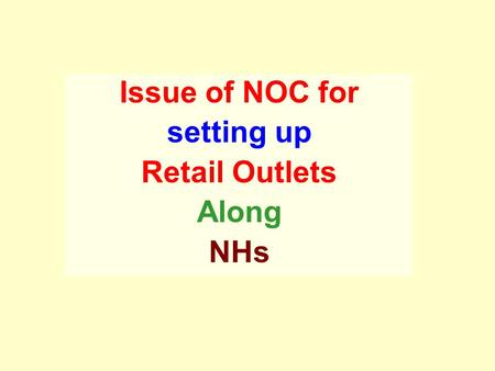 Issue of NOC for setting up Retail Outlets Along NHs.