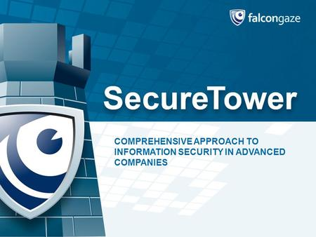 COMPREHENSIVE APPROACH TO INFORMATION SECURITY IN ADVANCED COMPANIES.