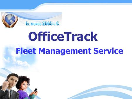 OfficeTrack Fleet Management Service. OfficeTrack Fleet Management Service allows business and companies to view on- line their fleet location. The service.