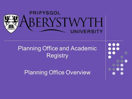 Planning Office and Academic Registry Planning Office Overview.