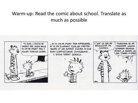 Warm-up: Read the comic about school. Translate as much as possible.