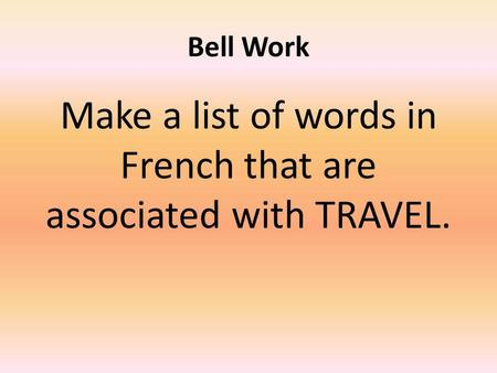 Make a list of words in French that are associated with TRAVEL.
